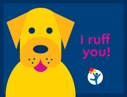 "A cheerful puppy says ""I ruff you!"""