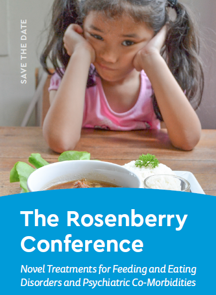 The Rosenberry Conference Novel Treatments for Feeding and Eating Disorders and Psychiatric Co-Morbidities
