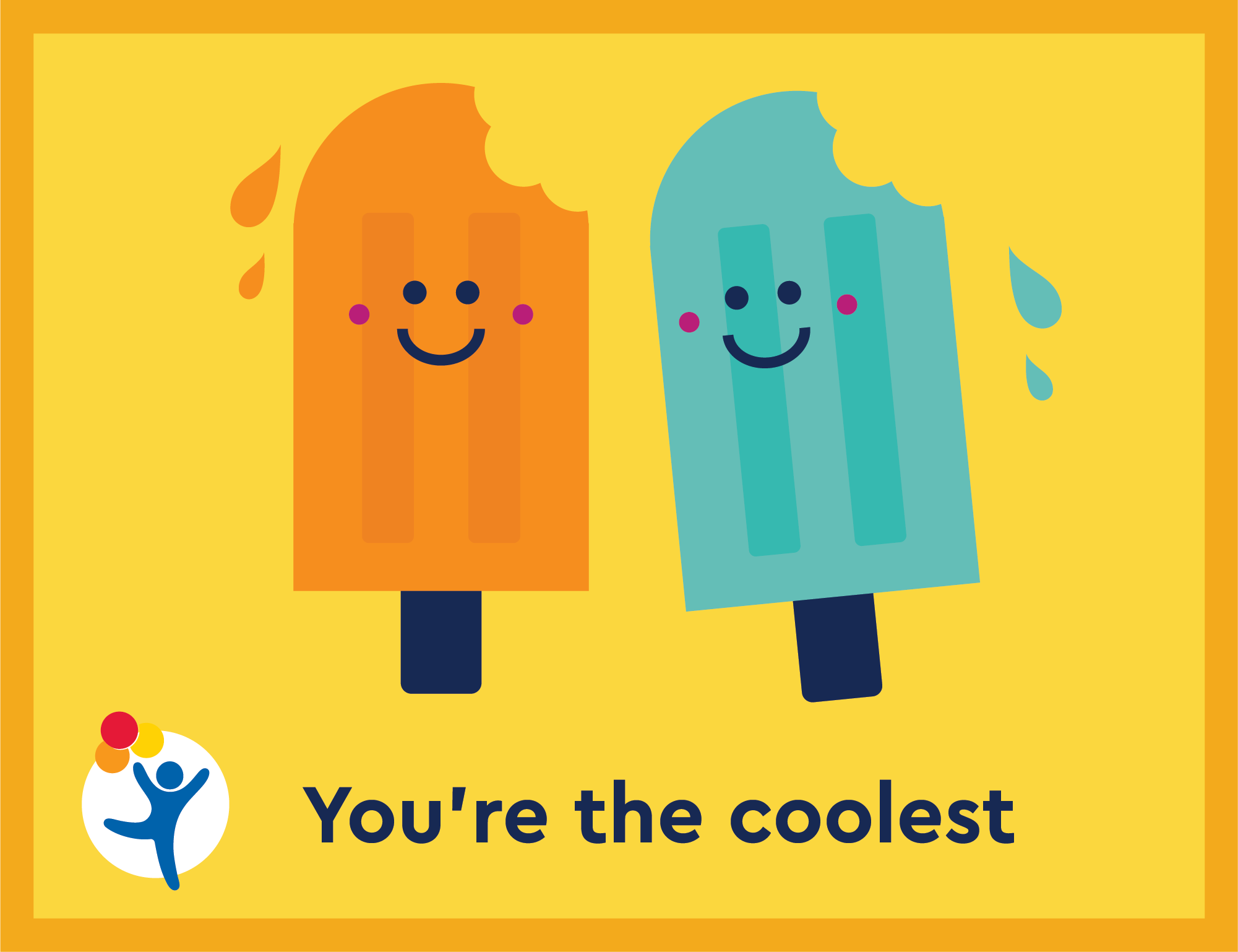 "Two popsicles say ""You're the coolest"""